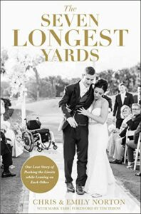 THE SEVEN LONGEST YARDS-A story about thriving after a spinal cord injury.